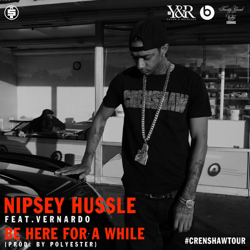 Nipsey hussle here for a while art